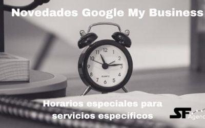 Novedades Google My Business: Añadir horarios específicos a servicios